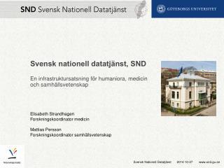Svensk nationell datatjänst, SND