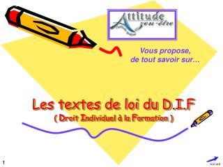 Les textes de loi du D.I.F  Droit Individuel   la Formation