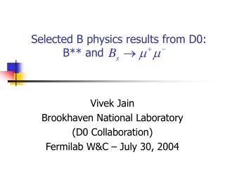 Selected B physics results from D0:               B** and