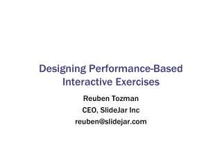 Designing Performance-Based Interactive Exercises
