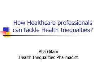 How Healthcare professionals can tackle Health Inequalties?