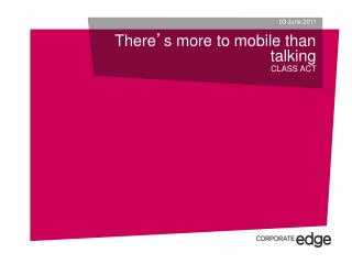 There � s more to mobile than talking