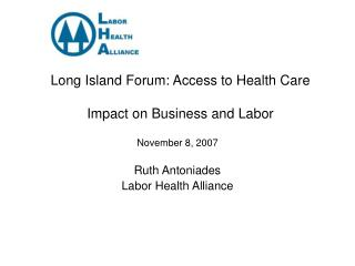 Long Island Forum: Access to Health Care  Impact on Business and Labor