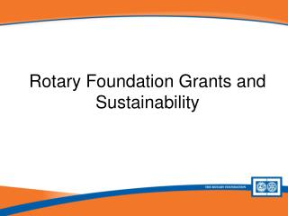Rotary Foundation Grants and Sustainability