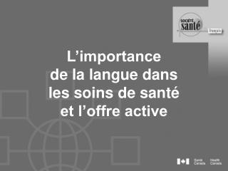 L importance  de la langue dans les soins de sant   et l offre active