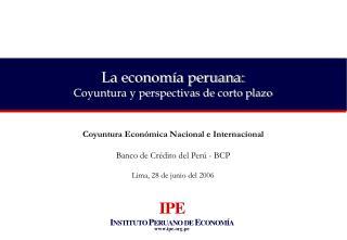 La economía peruana: Coyuntura y perspectivas de corto plazo