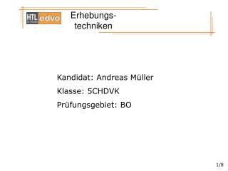 Kandidat: Andreas M ller Klasse: 5CHDVK Pr fungsgebiet: BO