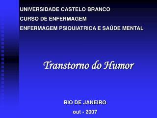 UNIVERSIDADE CASTELO BRANCO CURSO DE ENFERMAGEM ENFERMAGEM PSIQUIATRICA E SAÚDE MENTAL
