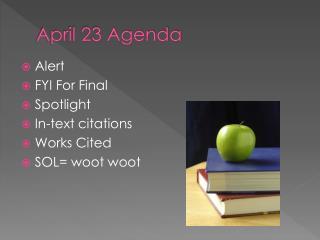 April 23 Agenda