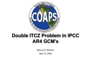 Double ITCZ Problem in IPCC AR4 GCM's