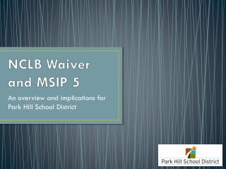 NCLB Waiver and MSIP 5