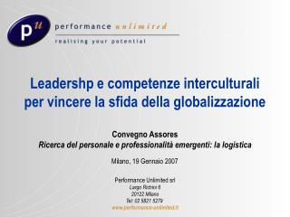 Performance Unlimited srl Largo Richini 6 20122 Milano Tel: 02  5821 5279