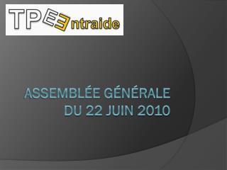Assembl�e g�n�rale du 22 juin 2010