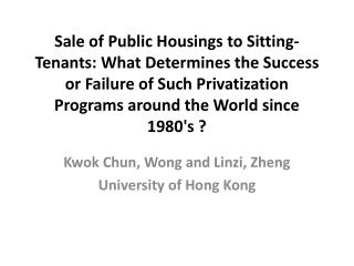 Kwok Chun, Wong and Linzi, Zheng University of Hong Kong