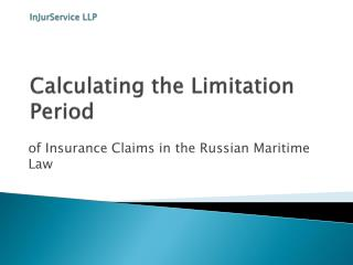 InJurService  LLP Calculating the Limitation Period