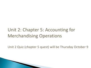 Unit 2: Chapter 5: Accounting for Merchandising Operations
