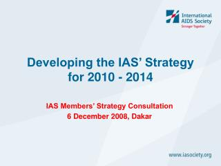 Developing the IAS' Strategy for 2010 - 2014