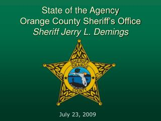 State of the Agency Orange County Sheriff's Office Sheriff Jerry L. Demings