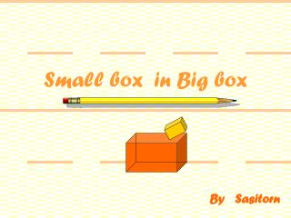 Small box  in Big box