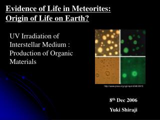UV Irradiation of        Interstellar Medium : Production of Organic Materials