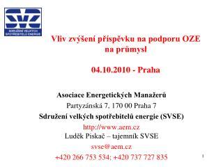 Vliv zv�en� p?�sp?vku na podporu OZE na pr?mysl  04.10.2010 - Praha