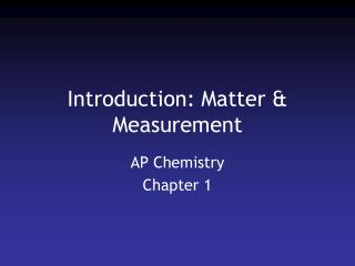 Introduction: Matter & Measurement