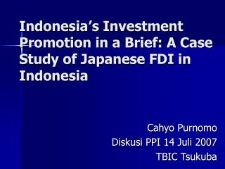 Indonesia's Investment Promotion in a Brief: A Case Study of Japanese FDI in Indonesia