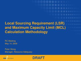 Local Sourcing Requirement (LSR) and Maximum Capacity Limit (MCL) Calculation Methodology