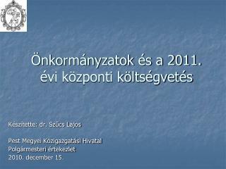 Önkormányzatok és a 2011. évi központi költségvetés