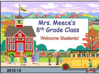 Mrs.  Meece's  8 th  Grade Class