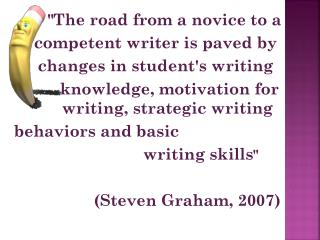 """""""The road from a novice to a  competent writer is paved by  changes in student's writing"""