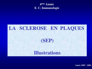 LA   SCLEROSE   EN  PLAQUES    SEP  Illustrations