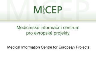Medicínské informační centrum  pro evropské projekty