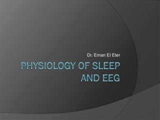 Physiology of Sleep and EEG