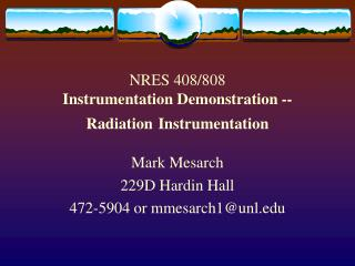 NRES 408/808 Instrumentation Demonstration -- Radiation Instrumentation