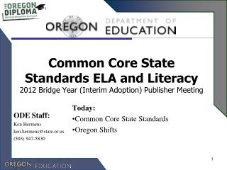 Common Core State Standards ELA and Literacy 2012 Bridge Year (Interim Adoption) Publisher Meeting