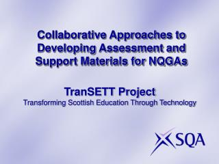 Collaborative Approaches to Developing Assessment and Support Materials for NQGAs