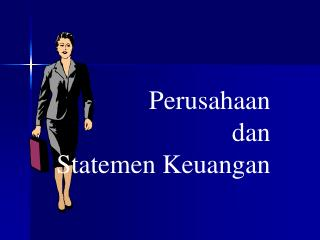 Perusahaan dan Statemen Keuangan