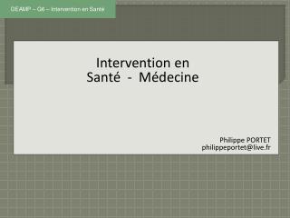 Intervention en Sant   -  M decine        Philippe PORTET philippeportetlive.fr