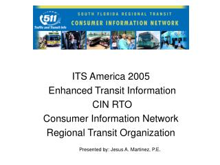 ITS America 2005    Enhanced Transit Information  CIN RTO Consumer Information Network