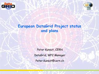 European DataGrid Project status and plans