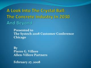 A Look Into The Crystal Ball:  The  Concrete Industry  In 2030  And  Beyond