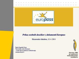 Prikaz osebnih dosežkov z dokumenti  Europass Ekonomska fakulteta, 13.  4 .  2011