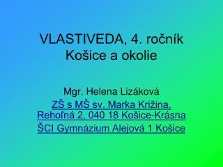 VLASTIVEDA, 4. ročník Košice a okolie