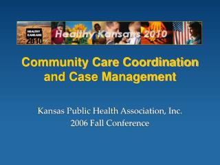 Community Care Coordination and Case Management