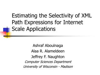 Estimating the Selectivity of XML Path Expressions for Internet Scale Applications