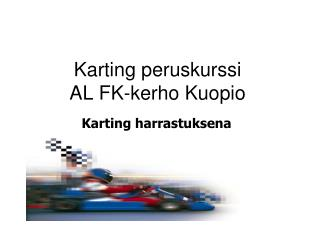 Karting peruskurssi  AL FK-kerho Kuopio
