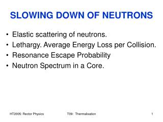 SLOWING DOWN OF NEUTRONS