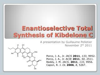 Enantioselective Total Synthesis of Kibdelone C