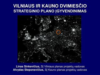 VILNIAUS IR KAUNO  D VIMIESČIO STRATEGINIO PLANO ĮGYVENDINIMAS